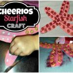 DIY: Machen Sie einen Seestern mit Cheerios (billiges Handwerk für Kinder)
