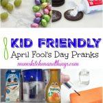 8 Kid Friendly April Fool's Day Pranks