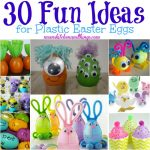 30 Fun Ideas for Plastic Easter Eggs
